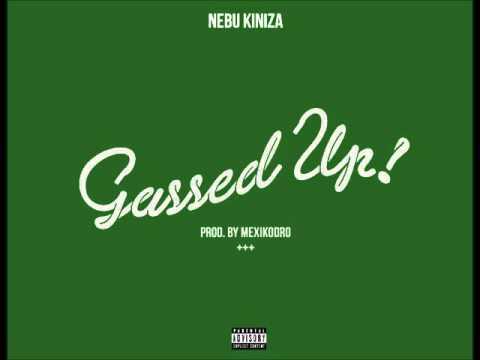 Nebu Kiniza - Gassed Up [Prod. By Mexiko Dro]