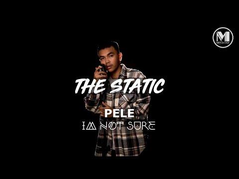 PELE L- I'M NOT SURE  |  DJ Fuzz- The Static Mixtape [Official Video]