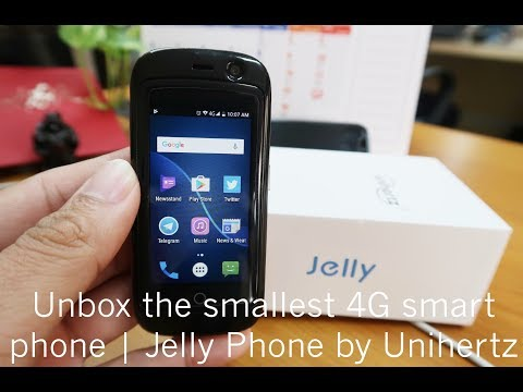 Unbox the smallest 4G smart phone in 2017 | Jelly Phone by Unihertz