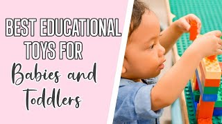 Best Educational Toys For Babies & Toddlers | The Mom Life