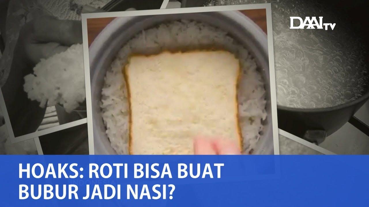 Cermat Tangkal Hoaks Roti Bisa Buat Bubur Jadi Nasi Youtube