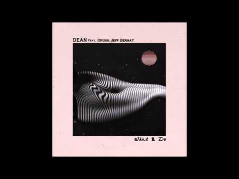 Dean ft. Crush & Jeff Bernat - What 2 Do (Chipmunks Version)