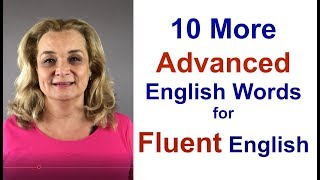 Part 2 - 10 More Advanced English Words for Fluent English