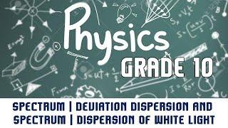 Spectrum | Deviation Dispersion and Spectrum | Dispersion Of White Light | Part 1