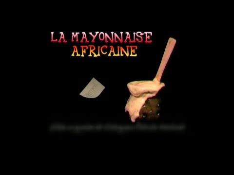 La mayonnaise africaine - ep-1_2_3(PM)