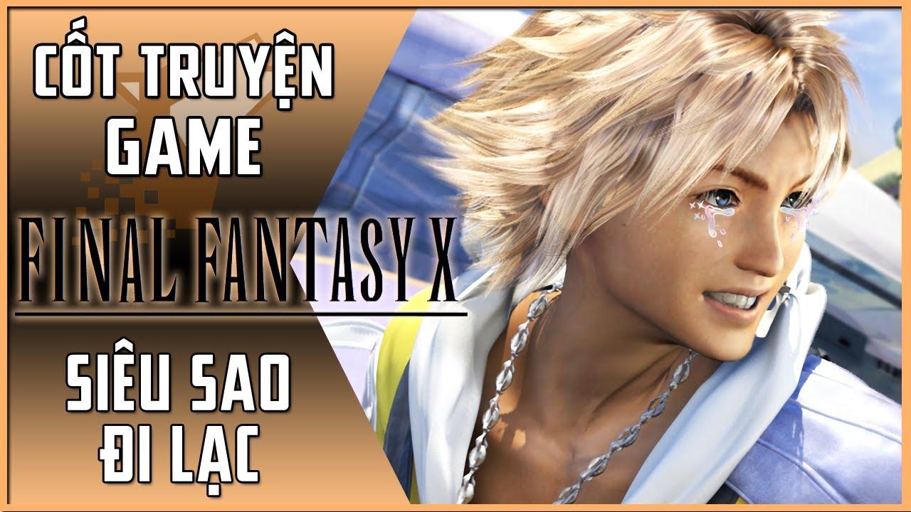 【Final Fantasy X】Cốt Truyện Game #1 | Siêu Sao Đi Lạc