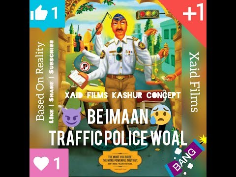 Be Imaan Traffic police woal | Based on reality | Xaid Films 2018 | Kashur Concept