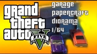 GTA V GARAGE DIORAMA PAPERCRAFT 1/64