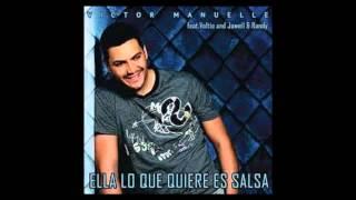 Ella Lo Que Quiere Es Salsa - Victor Manuelle, Ft. Voltio, Jowell & Randy
