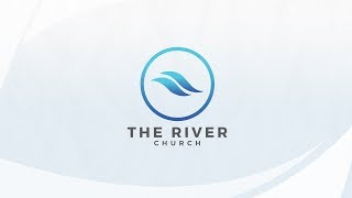 8.18.2019 | The River Church Live | Sunday PM