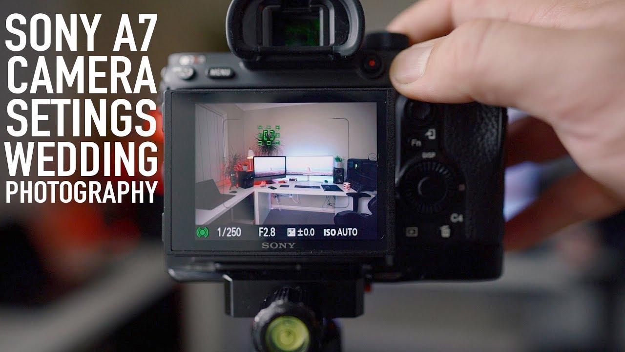 Sony A7RIII, A9, A7III - Camera Settings for Wedding Photography