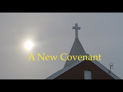 March 21 2021 A New Covenant