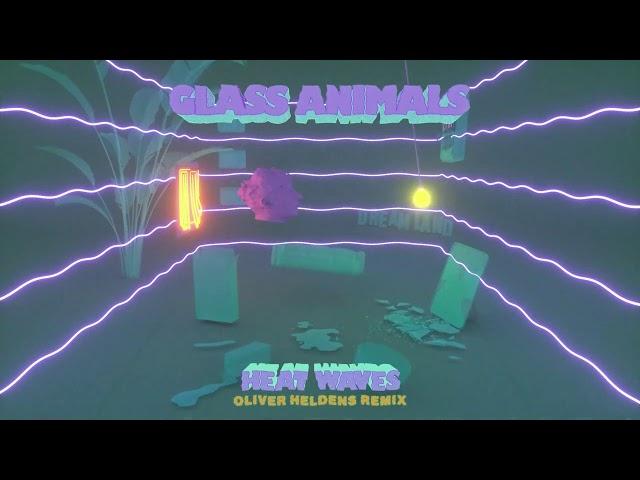 Glass Animals - Heat Waves (Oliver Heldens Remix)