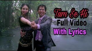 Tum Se Hi Full Video Song Lyrics | Jab We Met | Shahid & Kareena Kapoor | Lyrical Video