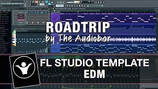 EDM FL Studio Template - Roadtrip by The Audiobar