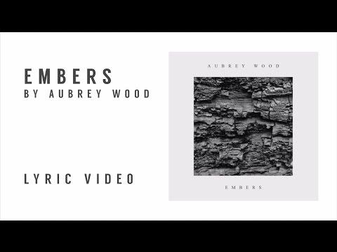 Embers by Aubrey Wood (Lyric Video)