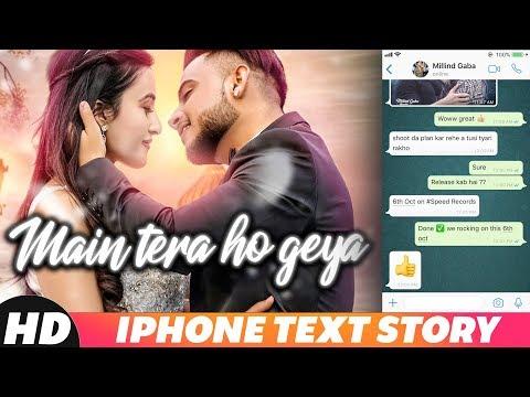Iphone Text Story | Millind Gaba & Aditi Budhathoki | Main Tera Ho Gaya | Releasing On 6th Oct. 2018