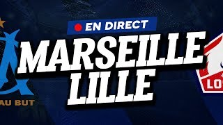 🔴 [ DIRECT / LIVE ] MARSEILLE - LILLE // Club House ( OM - LOSC )