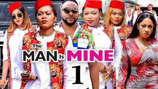 THE MAN IS MINE SEASON 1 [ NEW HIT MOVIE  ] - TANA ADELENA,NINO BOLANLE, RUTH KADIRI , 2021