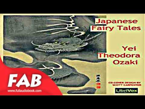 Japanese Fairy Tales Full Audiobook by Yei Theodora OZAKI by Children's Fiction Audiobook