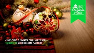 « Santa Claus Is Coming to Town (Jazz Version) » by Jacques Legrand Piano Trio #christmasmusic #chri