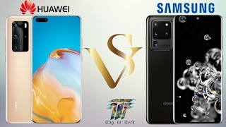 Samsung Galaxy S20 VS Huawei P40 Pro || Full Comparison || Specifications || Tag to Tech