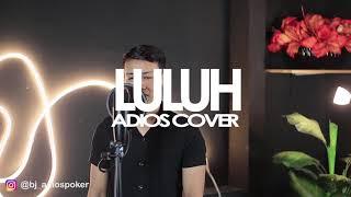 Luluh - Khai Bahar ( cover by Adios )