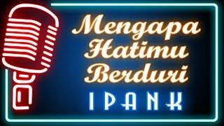 Download Mp3 Mengapa Hatimu Berduri  Karaoke Minang  ~ Ipank