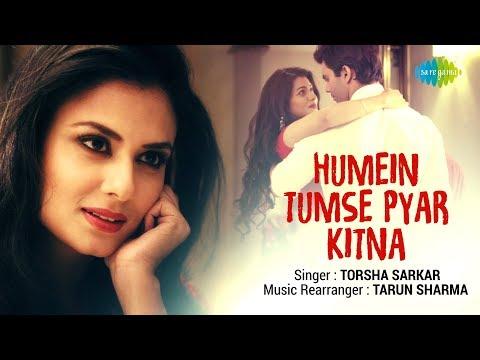 Humein Tumse Pyar Kitna | हमें तुम से प्यार कितना | Recreated | Torsha Sarkar | Tarun Sharma