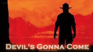 EPIC COUNTRY | ''Devil's Gonna Come'' by Extreme Music (Dark Country 5)