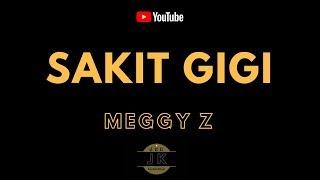 Gambar cover MEGGY Z - SAKIT GIGI _ KARAOKE DANGDUT _ TANPA VOKAL _ LIRIK