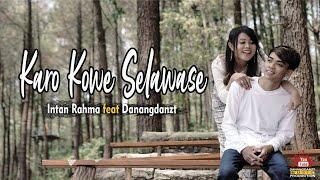 Download Intan Rahma feat Danangdanzt - Karo Kowe Selawase ( Official Music Video )