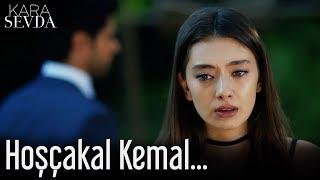 Kara Sevda - Hoşçakal Kemal...