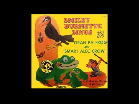 Smiley Burnette - Gran'pa Frog