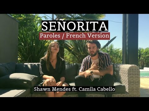 SEÑORITA ( French version / Paroles ) - Shawn Mendes ft. Camila Cabello ( Cover )