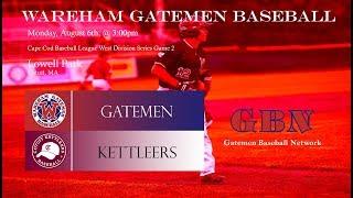 Gatemen Baseball Network Live Stream: Wareham Gatemen @ Cotuit Kettleers WDS Game 2 (8/6/18)