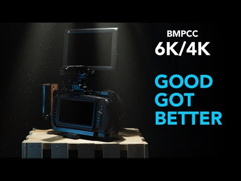 BMPCC6k - 4k Good Got Better!