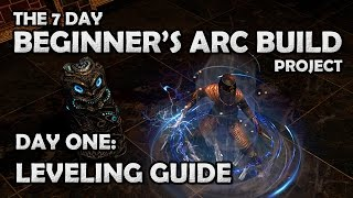 Path of Exile: Arc Lightning Witch Leveling Guide - 7 Day Beginner's Arc Build Project [Day 1]