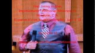 IMPACTANTE!! Testimonio Hno. Jimmy Hughes Misionero y Evangelista Parte 1 de 10.