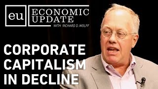 Economic Update: Corporate Capitalism in Decline [FULL EPISODE]