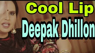 Cool Lip ( Official Song) Deepak Dhillon Punjabi WhatsApp Status