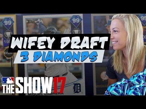 SHE GOT 3 DIAMONDS! WIFEY DRAFT! MLB The Show 17!