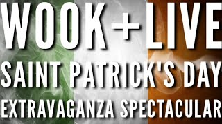 wook+live   St. Patrick's Day Extravaganza Spectacular