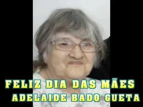FELIZ DIA DAS MÃES ADELAIDE BADO GUETA