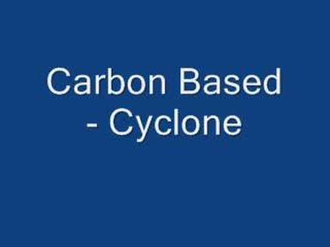 Carbon Based - Cyclone
