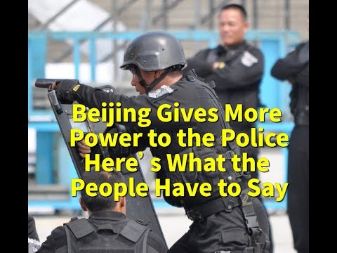 Beijing Gives More Power to Police  Here's What the People Have to Say