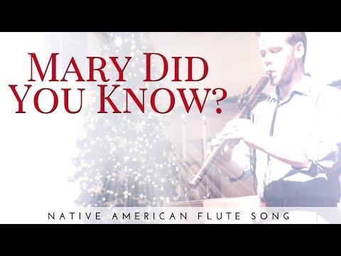 Mary Did You Know Played On A Native American Flute | Jonny Lipford