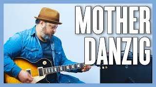 Danzig Mother Guitar Lesson + Tutorial