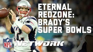 The Biggest Moments in Every Tom Brady Super Bowl Appearance | Eternal RedZone | NFL Network