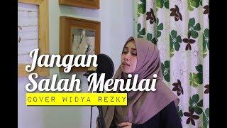 Jangan Salah Menilai  ( Cover) Widya Rezky